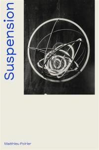 Suspension, une histoire aérienne de la sculpture abstraite