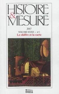 Histoire & mesure. n° 32-1, Le chiffre et la carte