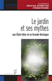 Le jardin et ses mythes aux Etats-Unis et en Grande-Bretagne