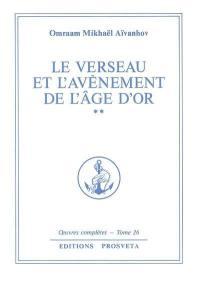 Oeuvres complètes, Volume 26, Le verseau et l'avènement de l'âge d'or. Volume 2