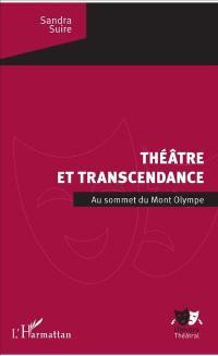 Théâtre et transcendance : au sommet du Mont Olympe