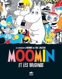 Les aventures de Moomin. Volume 1, Moomin et les brigands