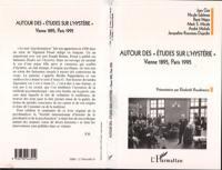 Autour des Etudes sur l'hystérie : Vienne 1895, Paris 1995