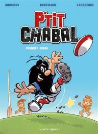 P'tit Chabal. Volume 1, Premier essai