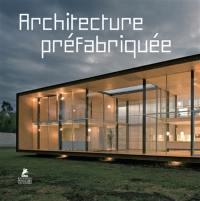 Architecture préfabriquée = Prefab architecture = Prefab architectuur