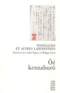 Nostalgies et autres labyrinthes : entretiens avec André Siganos et Philippe Forest