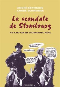 Le scandale de Strasbourg : mis à nu par ses célibataires, même