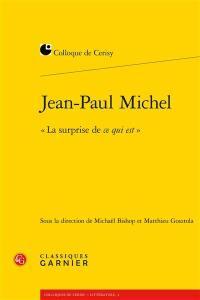 Jean-Paul Michel, la surprise de ce qui est