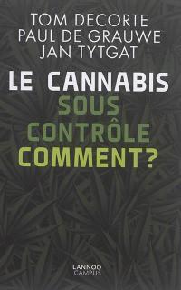 Le cannabis sous contrôle : comment ?