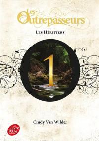 Les Outrepasseurs. Volume 1, Les héritiers