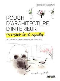 Rough d'architecture d'intérieur en moins de 10 minutes : techniques et répertoire du speed sketching