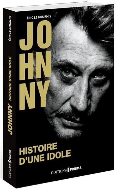 Johnny : histoire d'une idole