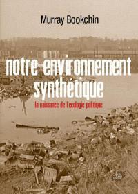 Notre environnement synthétique : la naissance de l'écologie politique