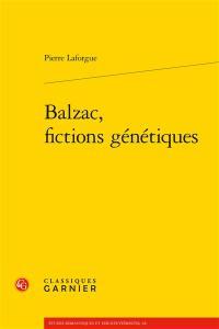Balzac, fictions génétiques
