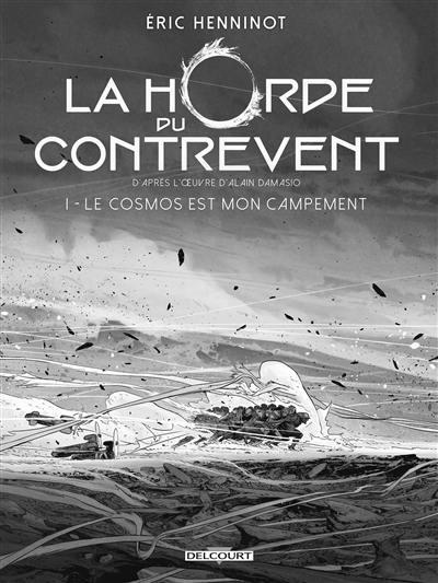 La horde du contrevent, Le cosmos est mon campement, Vol. 1