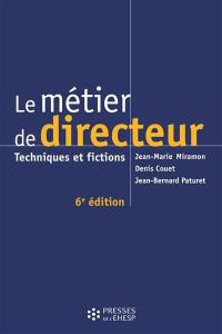 Le métier de directeur : techniques et fictions