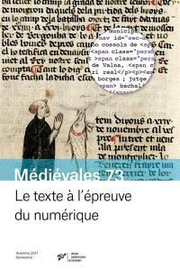 Médiévales. n° 73, Le texte à l'épreuve du numérique