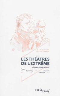Les théâtres de l'extrême
