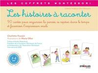 Les histoires à raconter : 90 cartes pour organiser la pensée, se repérer dans le temps et favoriser l'expression orale