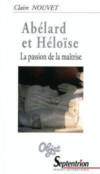 Abélard et Héloïse : la passion de la maîtrise