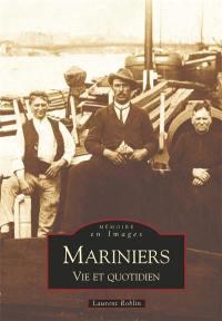 Mariniers : vie et quotidien, 1880-1960