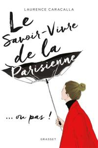 Le savoir-vivre de la Parisienne... ou pas !