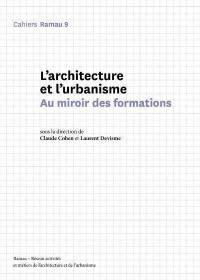 L'architecture et l'urbanisme : au miroir des formations