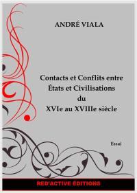 Contacts et conflits entre Etats et civilisations du XVIe au XVIIIe siècle