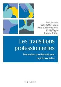 Les transitions professionnelles : nouvelles problématiques psychosociales