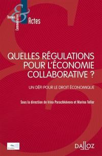 Quelles régulations pour l'économie collaborative ? : un défi pour le droit économique
