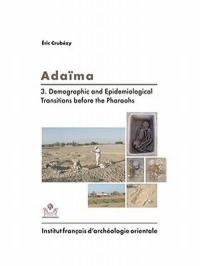 Adaïma. Volume 3, Demographic and epidemiological transitions before the pharaohs