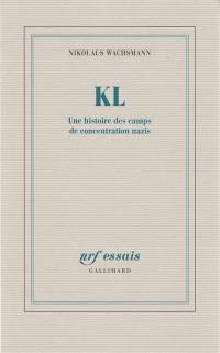 KL : une histoire des camps de concentration nazis
