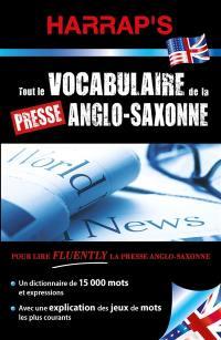Comprendre la presse anglo-saxonne : pour lire fluently la presse anglo-saxonne : un dictionnaire de 15.000 mots et epressions, avec une explication des jeux de mots les plus courants
