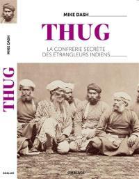 Thug : la confrérie secrète des étrangleurs indiens
