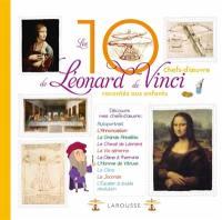 Les 10 chefs-d'oeuvre de Léonard de Vinci racontés aux enfants