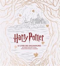 Harry Potter : le livre des enluminures : 80 scènes cultes de la saga cinématographique à colorier