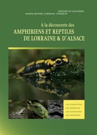 A la découverte des amphibiens et reptiles de Lorraine & d'Alsace