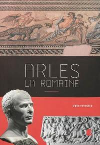 Arles : la romaine