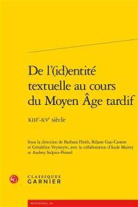 De l'(id)entité textuelle au cours du Moyen Age tardif