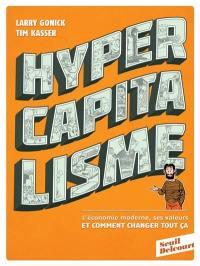 Hypercapitalisme : l'économie moderne, ses valeurs et comment changer tout ça