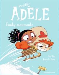 Mortelle Adèle. Volume 15, Funky moumoute