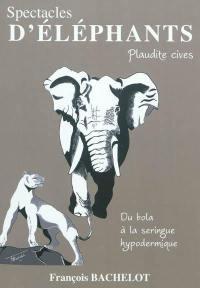 Spectacles d'éléphants