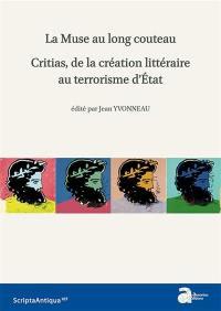 La muse au long couteau : Critias, de la création littéraire au terrorisme d'Etat