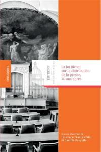 La loi Bichet sur la distribution de la presse, 70 ans après : journée d'étude, 21 février 2017