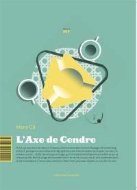 L'axe de Cendre