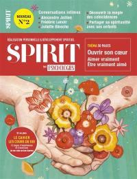 Spirit. n° 2, Ouvrir son coeur : aimer vraiment, être vraiment aimé