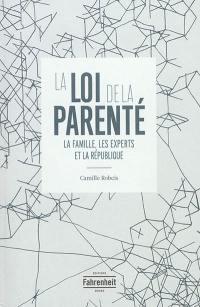 La loi de la parenté : la famille les experts et la République