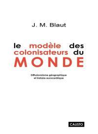 Le modèle des colonisateurs du monde