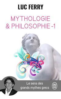Mythologie & philosophie. Volume 1, Mythologie & philosophie