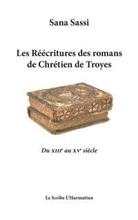 Les réécritures des romans de Chrétien de Troyes